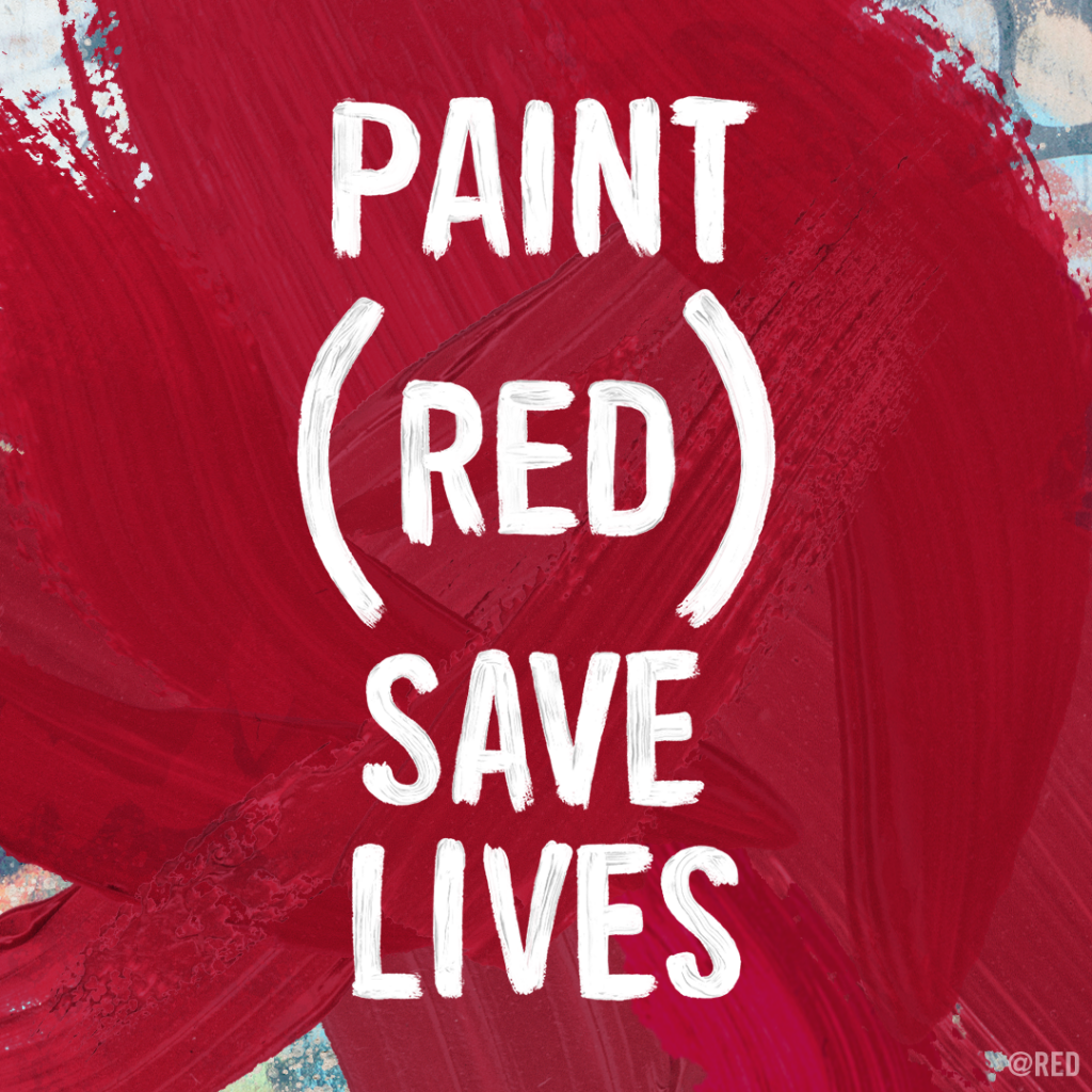 PAINT (RED) SAVE LIVES. Street artists painting the world RED to fight AIDS, 2019. Photo Credit (RED)